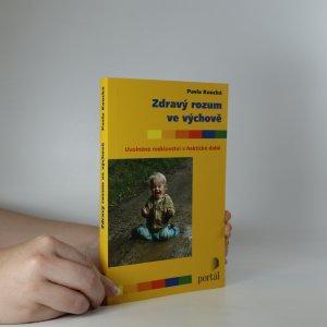 náhled knihy - Zdravý rozum ve výchově. Uvolněné rodičovství v hektické době