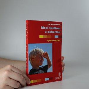 náhled knihy - Mezi školkou a pubertou. Výchova školáka