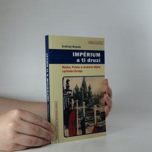 náhled knihy - Impérium a ti druzí. Rusko, Polsko a moderní dějiny východní Evropy