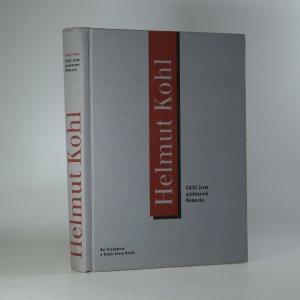 náhled knihy - Helmut Kohl. Chtěl jsem sjednocení Německa