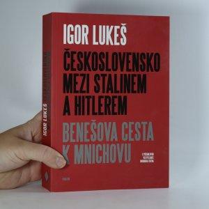 náhled knihy - Československo mezi Stalinem a Hitlerem. Benešova cesta k Mnichovu