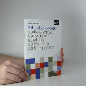 náhled knihy - Pohled za oponu. Studie o vzniku Ústavy České republiky a o kontextu její interpretace