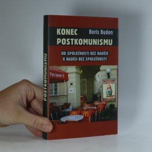 náhled knihy - Konec postkomunismu. Od společnosti bez naděje k naději bez společnosti