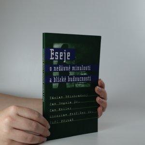 náhled knihy - Eseje o nedávné minulosti a blízké budoucnosti