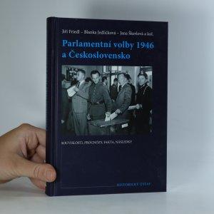 náhled knihy - Parlamentní volby 1946 a Československo. Souvislosti, prognózy, fakta, následky
