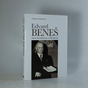 náhled knihy - Edvard Beneš mezi Londýnem a Moskvou