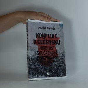 náhled knihy - Konflikt v Čečensku. Minulost, současnost, perspektivy