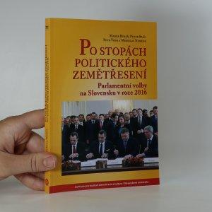 náhled knihy - Po stopách politického zemětřesení. Parlamentní volby na Slovensku v roce 2016