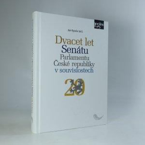 náhled knihy - Dvacet let Senátu Parlamentu České republiky v souvislostech