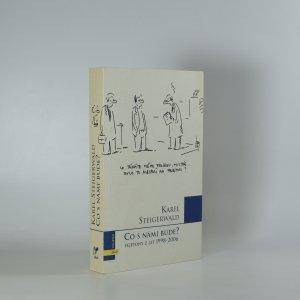 náhled knihy - Co s námi bude? : fejetony z let 1998-2006