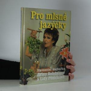 náhled knihy - Pro mlsné jazýčky : slavnostní kuchařka Jiřiny Bohdalové a Lídy Pěničkové