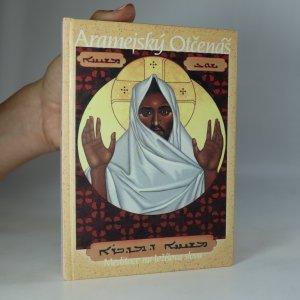 náhled knihy - Aramejský Otčenáš. Meditace na Ježíšova slova