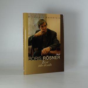 náhled knihy - Boris Rösner. Život jako divadlo
