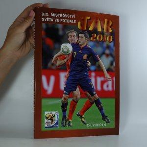 náhled knihy - XIX. Mistrovství světa ve fotbale. JAR 2010