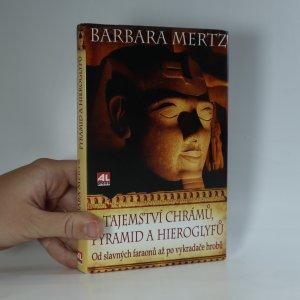 náhled knihy - Tajemství chrámů, pyramid a hieroglyfů. Od slavných faraonů až po vykradače hrobů