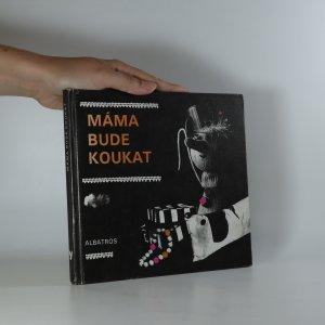 náhled knihy - Máma bude koukat