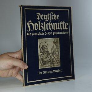 náhled knihy - Deutsche Holzschnitte bis zum Ende des 16. Jahrhunderts