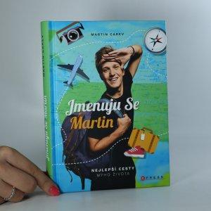náhled knihy - Jmenuju se Martin. Nejlepší cesty mýho života.