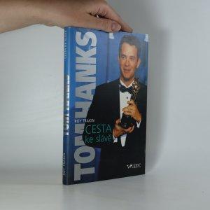 náhled knihy - Tom Hanks : cesta ke slávě