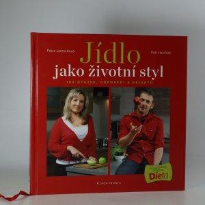 náhled knihy - Jídlo jako životní styl, aneb, 100 otázek, odpovědí a receptů
