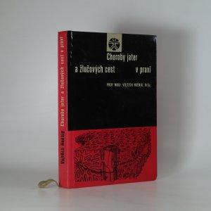 náhled knihy - Choroby jater a žlučových cest v praxi (kniha je cítit kouřem)