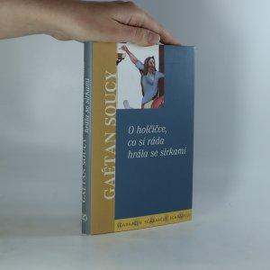 náhled knihy - O holčičce, co si ráda hrála se sirkami