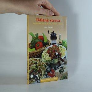 náhled knihy - Dělená strava. Kuchařka pro štíhlost, zdraví a krásu.