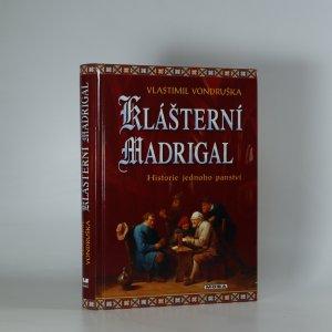 náhled knihy - Klášterní madrigal. Historie jednoho panství. (Je cítit kouřem)