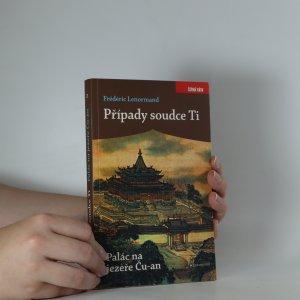 náhled knihy - Případy soudce Ti. Palác na jezeře Ču-an. (Je cítit kouřem)