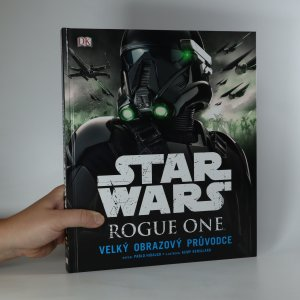 náhled knihy - Star Wars Rogue One. Velký obrazový průvodce
