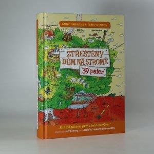 náhled knihy - Ztřeštěný dům na stromě - 39 pater