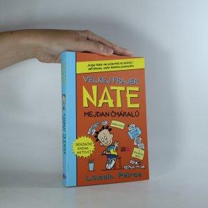 náhled knihy - Velkej frajer Nate. Mejdan čmáralů