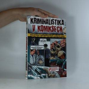 náhled knihy - Kriminalistika v komiksech. Balistika, antropologie a místo činu