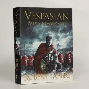 náhled knihy - Vespasián. Padlý římský orel. (kniha je cítit kouřem)