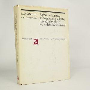náhled knihy - Vybrané kapitoly z diagnostiky a léčby závažných stavů ve vnitřním lékařství (kniha je cítit kouřem)
