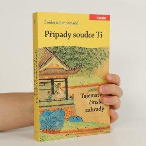 náhled knihy - Případy soudce Ti. Tajemství čínské zahrady.