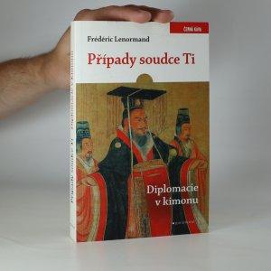 náhled knihy - Případy soudce Ti. Diplomacie v kimonu (kniha je cítit kouřem)