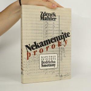 náhled knihy - Nekamenujte proroky. Kapitoly ze života Bedřicha Smetany