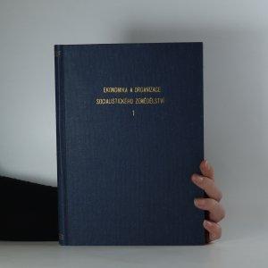 náhled knihy - Ekonomika a organizace socialistického zemědělství I.