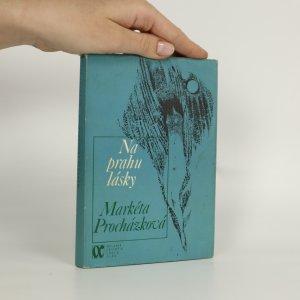 náhled knihy - Na prahu lásky (kniha je cítit kouřem)