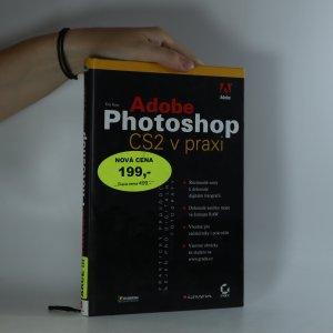 náhled knihy - Adobe Photoshop CS2 v praxi. Praktický průvodce nejen pro digitální fotografy