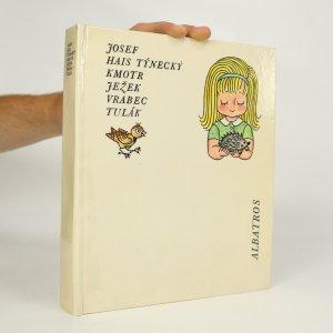 náhled knihy - Kmotr ježek. Vrabec tulák
