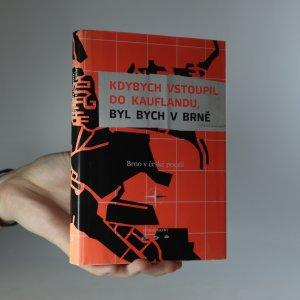 náhled knihy - Kdybych vstoupil do Kauflandu, byl bych v Brně. Brno v české poezii