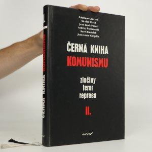 náhled knihy - Černá kniha komunismu. Zločiny. Teror. Represe