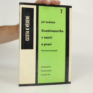 náhled knihy - Kombinatorika v teorii a praxi. Úvod do teorie grafů
