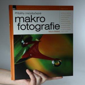 náhled knihy - Příběhy (ne)obyčejné makrofotografie Milana Blšťáka