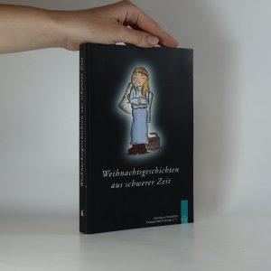 náhled knihy - Weihnachtsgeschichten aus schwerer Zeit