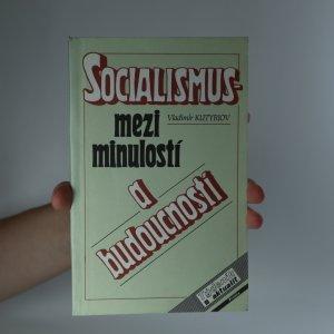 náhled knihy - Socialismus mezi minulostí a budoucností
