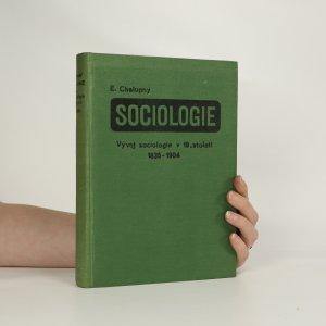 náhled knihy - Sociologie DíI II. Svazek 2. Vývoj sociologie v 19. století (1835-1904)