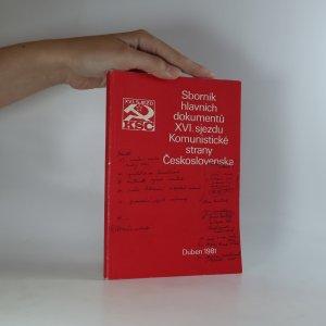 náhled knihy - Sborník hlavních dokumentů XVI. sjezdu Komunistické strany Československa